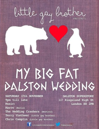 Little Gay Brother presents My Big Fat Dalston Wedding